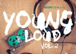 Various Artist - Young & Loud Vol 2 (Miami 2014 Edition)