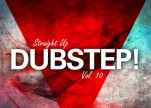 Various Artists - Straight Up Dubstep! Vol 10