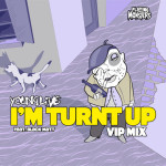 Free Download: Young Live feat. Black Matt – I'm Turnt Up (VIP Mix)