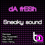 Classic Free Download: Da Fresh – Sneaky Sound (Roy RosenfelD Remix)