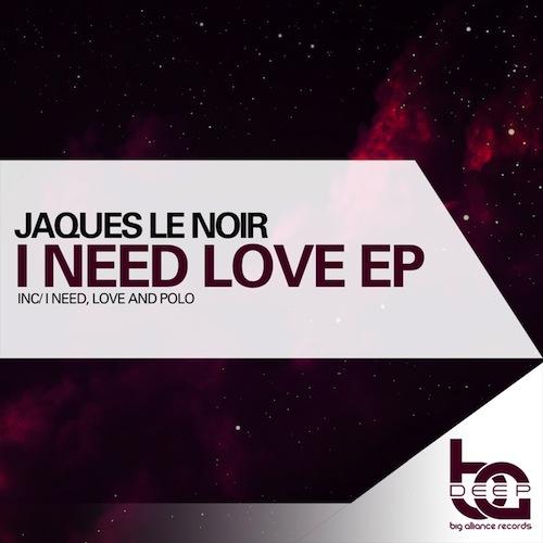 500Jaques Le Noir - I Need Love EP