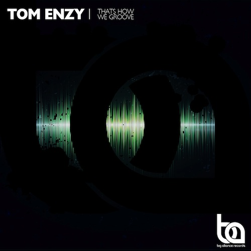 Tom Enzy - That's How We Groove500