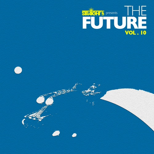 500Various Artists - Straight Up! Presents The Future Vol 10