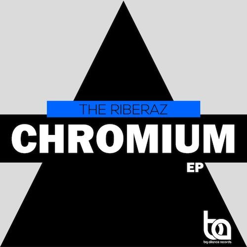 The Riberaz - Chromium EP