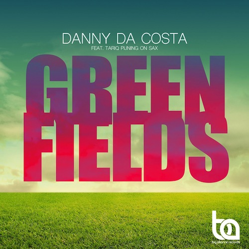 Danny da Costa feat Tariq Pijning on Sax - Greenfields