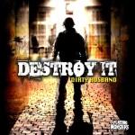 "Free Download: Dirty Husband ""Destroy It"""