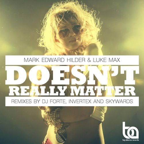 500Mark Edward Hilder & Luke Max - Doesn't Really Matter (The Remixes)