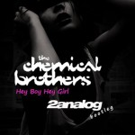 "Free Download: The Chemical Brothers ""Hey Boy Hey Girl (2analog Bootleg)"""