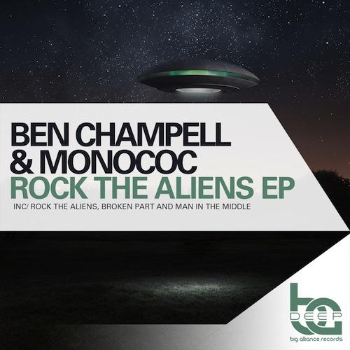 500Ben Champell & Monococ - Rock The Aliens EP