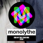 "Free Download: Monolythe ""End Of The Year Mix (2014)"""