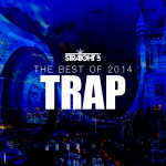 Straight Up! – The Best of Trap 2014
