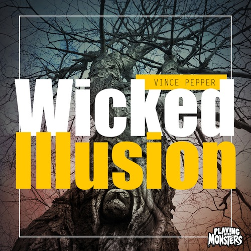 500Vince Pepper - Wicked Illusion copy