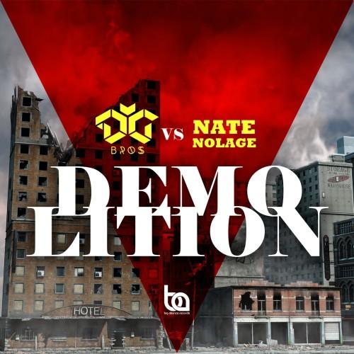 DG Bros vs Nate Nolage - Demolition