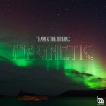 """THAMI & The Riberaz """"Magnetic"""" Now available in stores"""