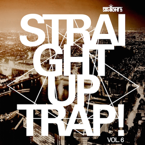 Straight Up Trap! Vol 6
