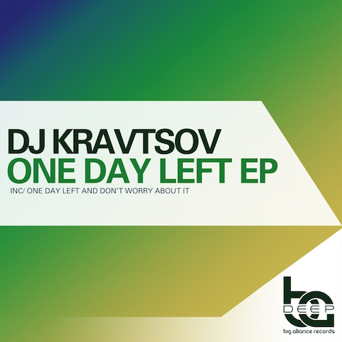 DJ Kravtsov ,Don't Worry; One Day Left