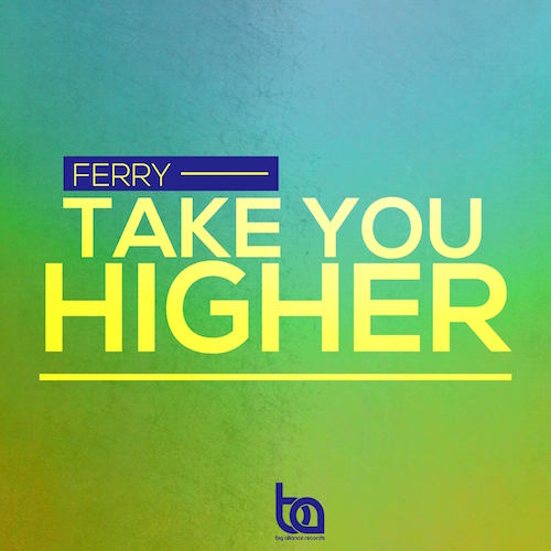 Ferry, Take You Higher