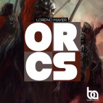 "Free Download: Loreno Mayer ""Orcs"""