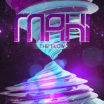 Music We Love: MaHi – The Flow