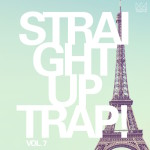"""""""Straight Up Trap! Vol. 7"""" Now Available In Stores"""