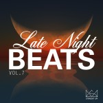 """"""" Late Night Beats Vol. 7 """" Now Available In Stores"""
