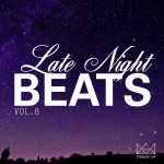 """"""" Late Night Beats Vol. 8 """" Now Available In Stores"""