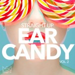 """Straight Up Ear Candy! Vol. 2 "" Now Available In Stores"